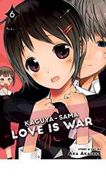 Kaguya-sama; Love Is War Vol.6