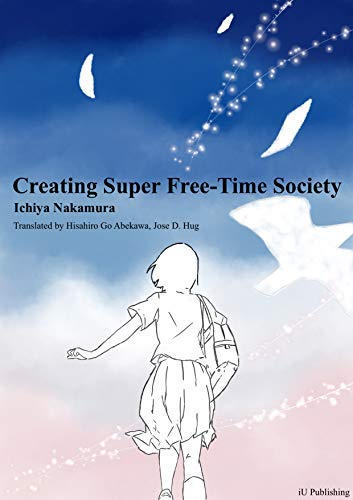 『Creating Super Free-Time Society (English Edition)』
